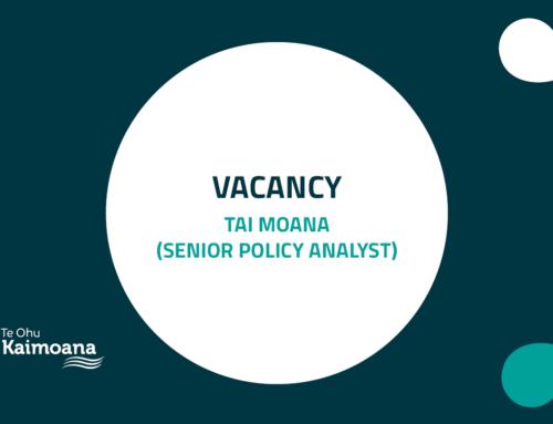 Vacancy – Tai Moana (Senior Policy Analyst)